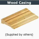 go to Wood Casing Supplied by others